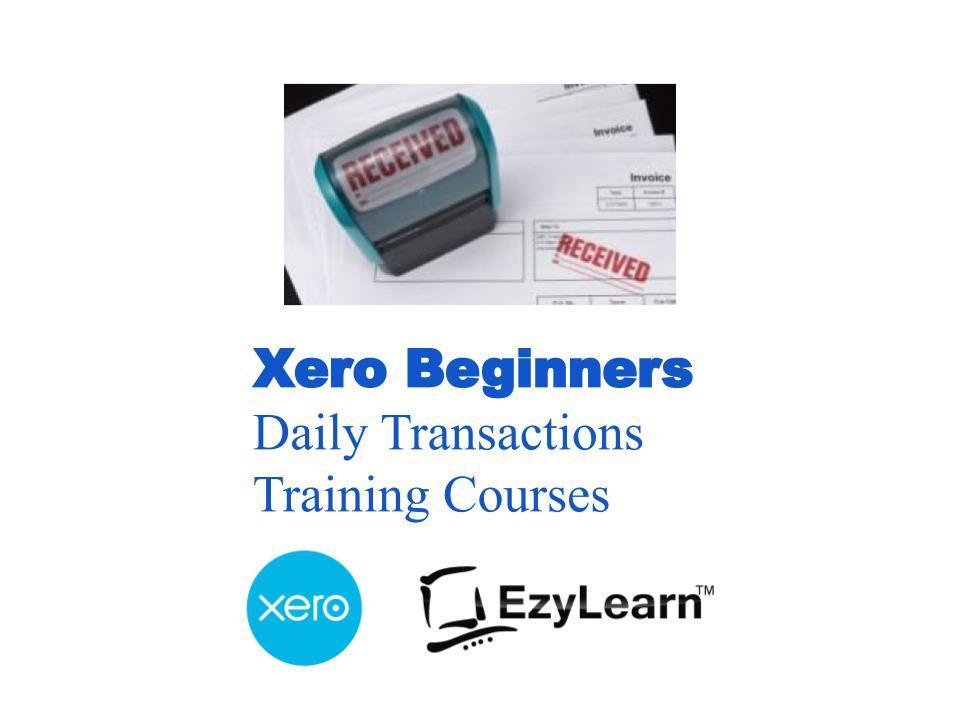 Xero-Beginners-Certificate-Training-Short-Course-Daily-Transactions-EzyLearn